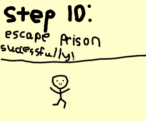 step 9. try to escape prison