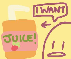 man wants juice