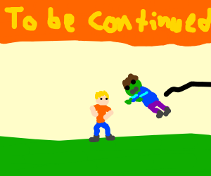 To be continued meme with a guy and a zombie