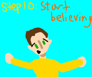 Step 9, stop beliving in everything