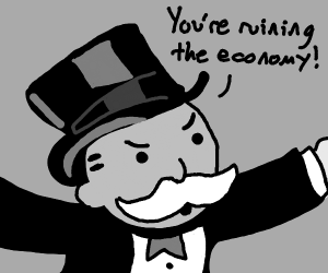 Monopoly man says 'u're ruining the economy'