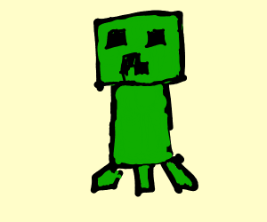 Creeper wanted to grief your house.