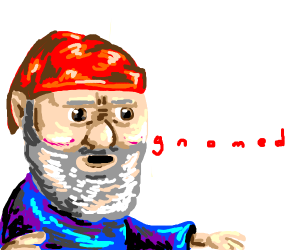 You've been gnomed