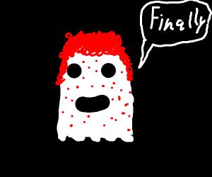 Redhead ghost says Finally!