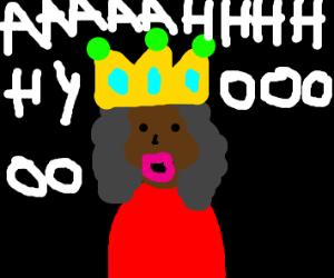 Aaaaahhhhh yooooo (queen)