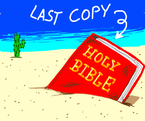 the last copy of the bible drowning in sand