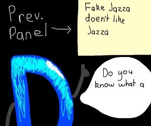 fake jaztza doesnt like jaztza