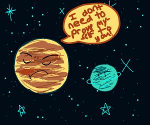 Jupiter doesn't need to prove himselfToUranus