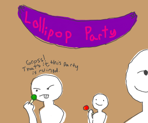 Bad lollipop ruins the party