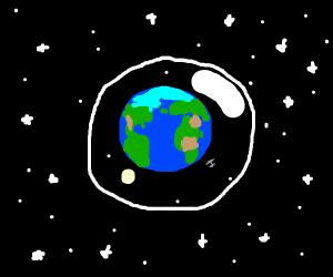 Earth in a bubble.