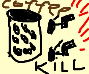 Murdering Coffee beans