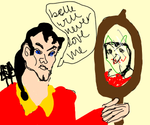 Gaston is Insecure