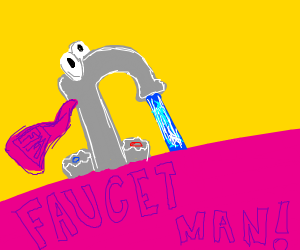 The legendary superhero, Faucet-Man!