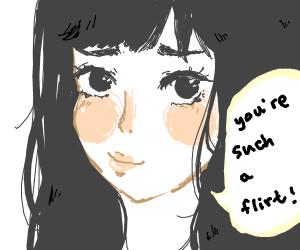 Flirting with a cute girl, as she's blushing