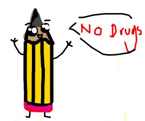 Pencil says no drugs