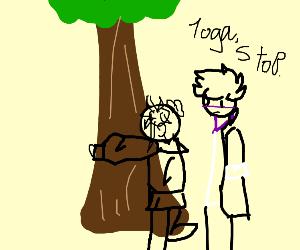 Yelling at a tree hugger