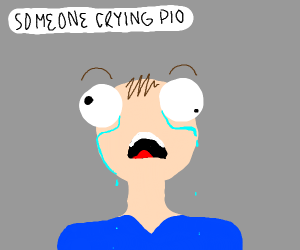 Someone is crying (PIO)
