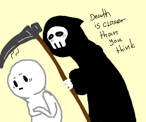 Death is closer than you think
