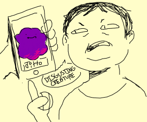 Someone calls ditto a disgusting creature :(