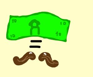 Mustache = Money