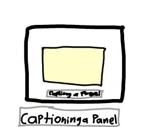 Captioning a panel