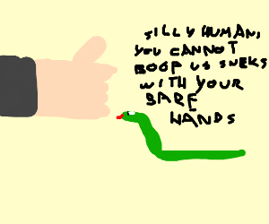 """Human can't boop us snakes with """"those"""" hands"""