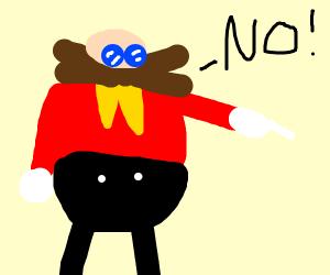 Robotnik says NO