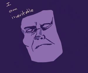 """I am Inevitable"""
