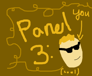 Tell panel 3 that they're cool.