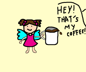 Fairy drinks a human's cup of coffee