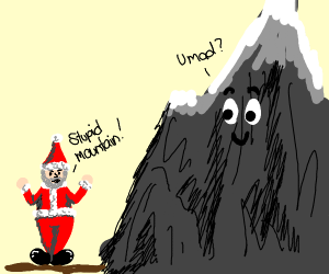 santa angry at a mountain