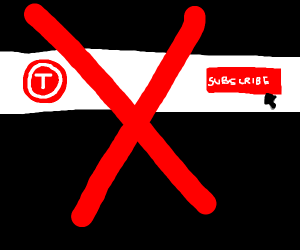 Don't sub to t series