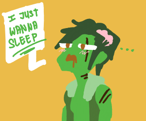 Zombie wishes he could sleep again