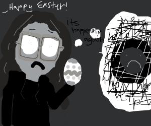 Easter induced hallucinations.