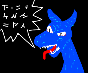 A very angry dragon screams (in dragon)