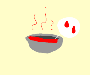 A hot bowl of blood