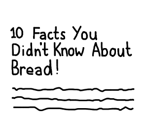 """""""10 facts you didn't know about bread""""article"""