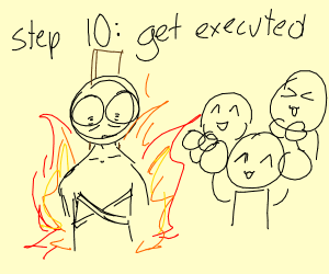 step 9: get overthrown by the peasants