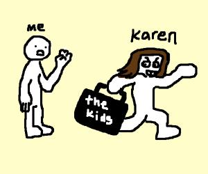 Karen took the kids