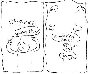No chance