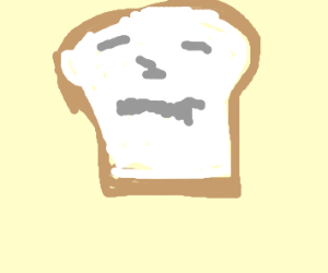 Bread has an existential crisis