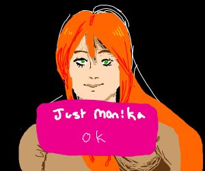 Just Monika. [OK.]