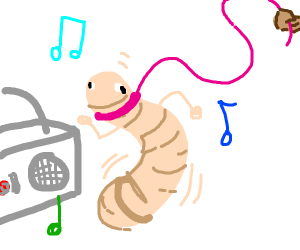 Worm on a string dancin to some BANGERS