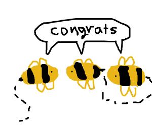 "Bees say ""Congrats."""