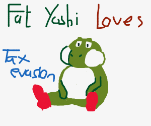 Fat Yoshi meme loves Tax Evasion