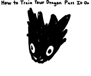 How to train your dragon (P.I.O)
