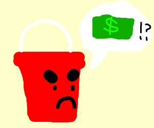 red bucket demands money