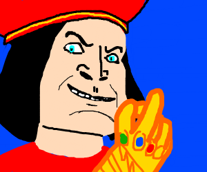 lord farquad stole the infinity gauntlet