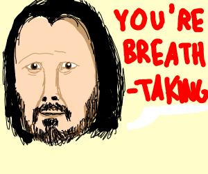keanu reeves saying you're breath taking