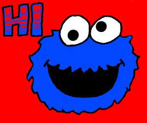 cookie monster says hi